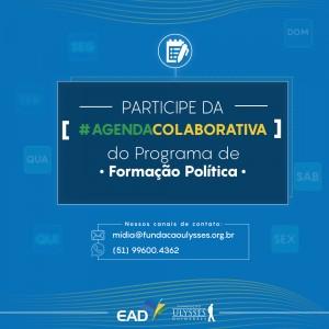 Participe da #AgendaColaborativa do Programa de Formação Política.